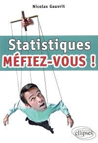Statistiques : méfiez-vous !