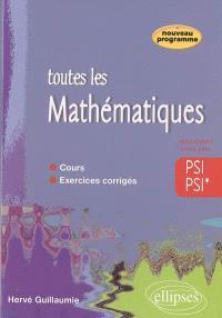 Toutes les mathématiques PSI PSI* : cours, exercices corrigés
