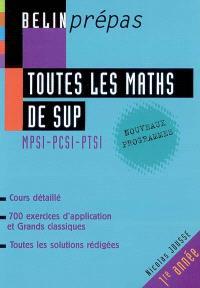 Toutes les maths de sup : MPSI-PCSI-PTSI, 1re année