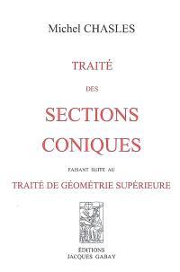 Traité des sections coniques : faisant suite au traité de géométrie supérieure