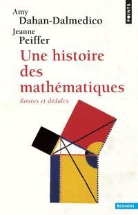 Une Histoire des mathématiques : routes et dédales