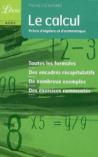 Le calcul : précis d'algèbre et d'arithmétique