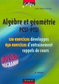 Algèbre et géométrie, PCSI-PTSI : 120 exercices développés, 650 exercices d'entraînement, rappels de cours