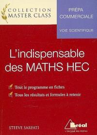 L'indispensable des maths HEC : prépa commerciale, voie scientifique