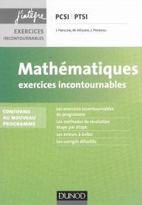 Mathématiques : exercices incontournables PCSI-PTSI