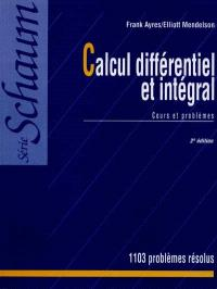 Calcul différentiel et intégral : cours et problèmes, 1103 problèmes résolus