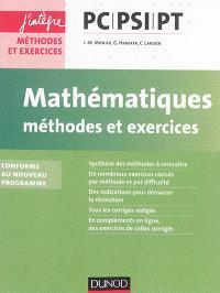 Mathématiques, méthodes et exercices PC-PSI-PT : conforme au nouveau programme