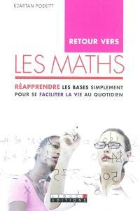 Retour vers les maths : réapprendre les bases simplement pour se faciliter la vie au quotidien !