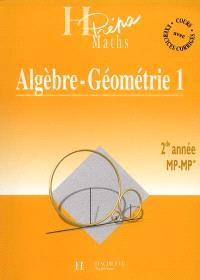 Algèbre géométrie MP-MP* 2e année. Volume 1