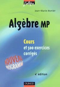 Algèbre MP : cours et 500 exercices corrigés