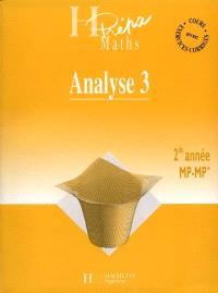 Analyse. Volume 3, Analyse fonctionnelle et équations différentielles : 2nde année MP-MP*
