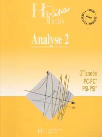Analyse 2e année, PC-PC*, PSI-PSI*. Volume 2, Fonctions d'une variable réelle