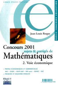 Concours 2001 : sujets et corrigés de mathématiques. Volume 2, Voie économique