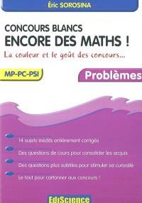 Concours blancs, encore des maths ! : la couleur et le goût des concours : MP-PC-PSI