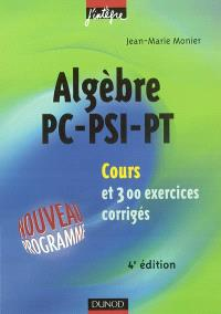 Cours de mathématiques. Volume 2, Algèbre PC, PSI, PT : cours et 300 exercices corrigés