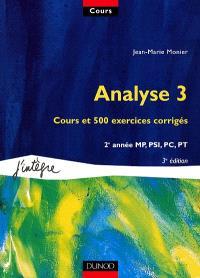 Cours de mathématiques. Volume 5, Analyse 3 : cours et 500 exercices corrigés, 2e année MP, PSI, PC, PT