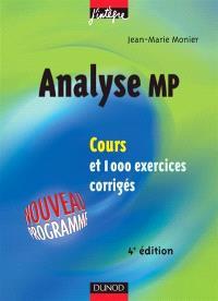 Cours de mathématiques. Volume 5, Analyse MP : cours et 1000 exercices corrigés