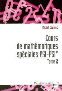 Cours de mathématiques spéciales PSI-PSI*. Volume 2