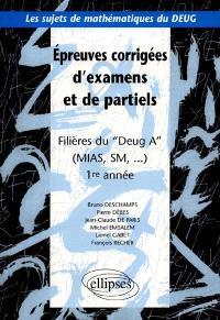 Epreuves corrigées d'examens et de partiels : filière du DEUG A (MIAS, SM), 1ère année