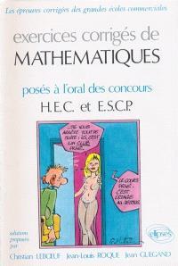 Exercices corrigés de mathématiques : posés à l'oral des concours HEC et ESCP