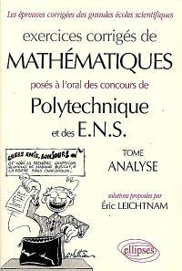 Exercices corrigés de mathématiques posés à l'oral des concours de Polytechnique et des ENS. Volume 1, Analyse
