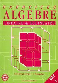 Exercices d'algèbre linéaire et bilinéaire : bac + 2