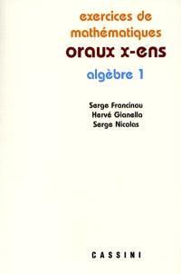 Exercices de mathématiques des oraux de l'Ecole polytechnique et des écoles normales supérieures, Algèbre 1