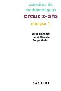 Exercices de mathématiques des oraux de l'Ecole polytechnique et des écoles normales supérieures, Analyse 1