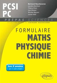 Formulaire : maths, physique, chimie : PCSI, PC