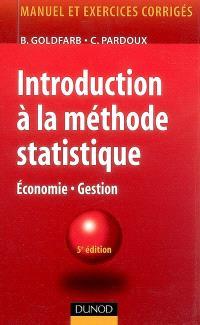 Introduction à la méthode statistique : économie, gestion