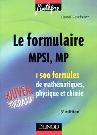 Le formulaire MPSI, MP : 1.500 formules de mathématiques, physique et chimie : nouveau programme