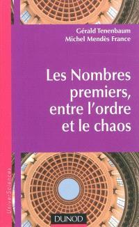 Les nombres premiers, entre l'ordre et le chaos