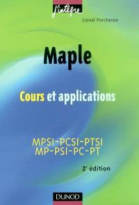 Maple : cours et applications : 1re et 2e années toutes filières, MPSI-PCSI-PTSI, MP-PSI-PC-PT