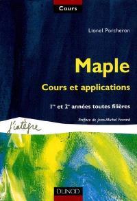 Maple, cours et applications : 1e et 2e années toutes filières