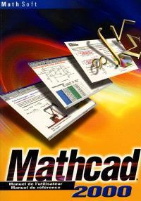 Mathcad, manuel de l'utilisateur, manuel de référence : Mathcad 2000 professionnel, Mathcad 2000 standard