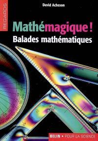 Mathémagique ! : balades mathématiques