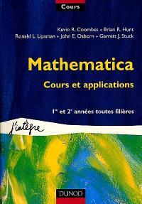 Mathematica, cours et applications : 1re et 2e années toutes filières