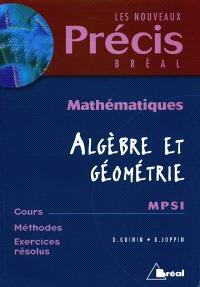Mathématiques. Volume 1, Algébre et géométrie, MPSI