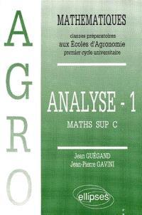 Mathématiques : classes préparatoires aux écoles d'agronomie : premier cycle universitaire. Volume 1, Analyse : maths sup C