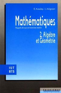 Mathématiques : rappels de cours et exercices résolus. Volume 2, Algèbre et géométrie