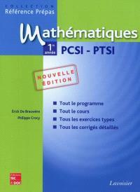 Mathématiques 1re année PCSI, PTSI : classes préparatoires aux grandes écoles scientifiques & premier cycle universitaire