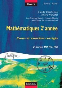 Mathématiques 2e année, cours tout en un : cours et exercices corrigés, 2e année MPSI, PCSI, PTSI