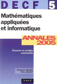 Mathématiques appliquées et informatique, DECF 5 : annales 2005, corrigés et commentés