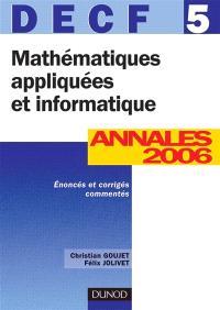 Mathématiques appliquées et informatique, DECF 5 : annales 2006, énoncés et corrigés commentés