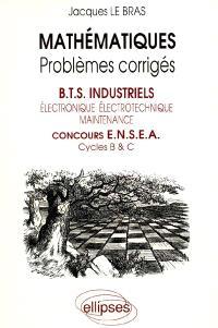 Mathématiques BTS industriels, concours ENSEA : problèmes corrigés