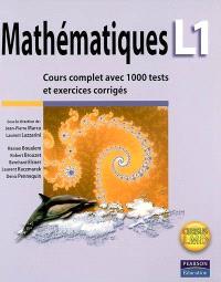 Mathématiques L1 : cours complet avec 1000 tests et exercices corrigés : cursus LMD
