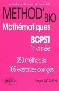 Mathématiques, BCPST 1re année : 350 méthodes, 105 exercices corrigés