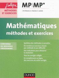 Mathématiques, méthodes et exercices MP-MP* : conforme au nouveau programme