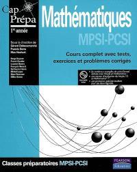 Mathématiques, MPSI-PCSI : cours complet avec tests, exercices et problèmes corrigés