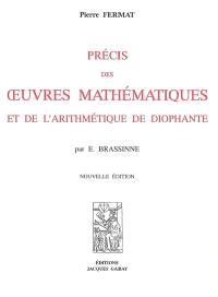 Précis des oeuvres mathématiques de P. Fermat et de L'arithmétique de Diophante